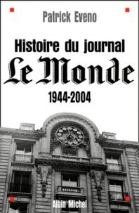 Patrick Eveno - Histoire du journal Le Monde - 1944-2004.