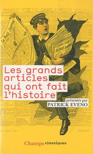 Patrick Eveno - Les grands articles qui ont fait l'histoire.