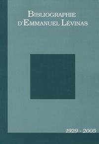 Patrick Fabre - Bibliographie d'Emmanuel Levinas - 1929-2005.
