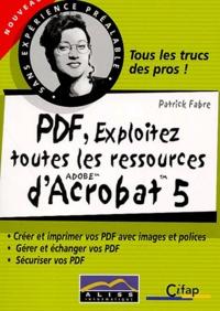 PDF, exploitez toutes les ressources dAcrobat 5.pdf