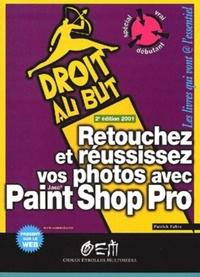 Retouchez et réussissez vos photos avec Paint Shop Pro. 2ème édition - Patrick Fabre | Showmesound.org