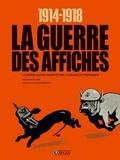 Patrick Facon - 1914-1918 La guerre des affiches - La Grande Guerre racontée par les images de propagande.