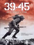 Patrick Facon - 39-45 sur les chemins de la victoire.