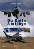 Patrick Facon - Du Golfe à la Libye - 20 ans d'opérations aériennes.