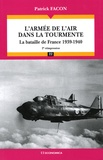 Patrick Facon - L'armée de l'air dans la tourmente - La bataille de France 1939-1940.