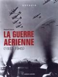 Patrick Facon - La guerre aérienne - 1933-1945.