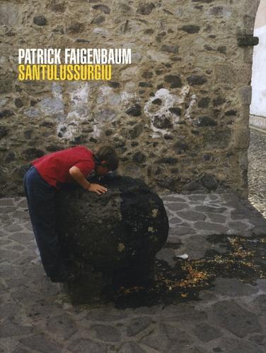 Patrick Faigenbaum - Santulussurgiu.