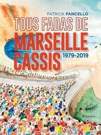 Patrick Fancello - Tous fadas de Marseille-Cassis - 1979-2019.