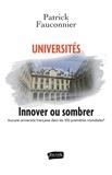 Patrick Fauconnier - Universités, innover ou sombrer - Aucune université française dans les 100 premières mondiales (classement du Times).
