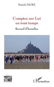 Bons livres à télécharger sur kindle Comptez sur Lui en tout temps  - Recueil d'homélies (French Edition)  9782343191478 par Patrick Faure