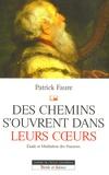 Patrick Faure - Des chemins s'ouvrent dans leurs coeurs - Etude et Méditation des psaumes.