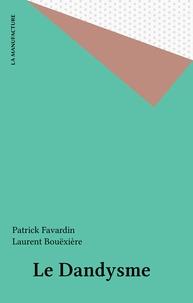 Patrick Favardin - Le Dandysme.