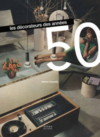 Patrick Favardin - Les décorateurs des années 50.