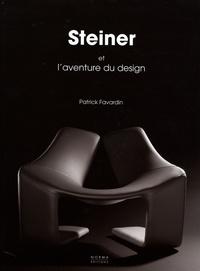 Patrick Favardin - Steigner et l'aventure du Design.