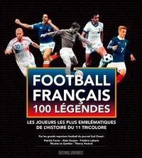 Patrick Favier et Alain Goujon - Football français 100 légendes - Les joueurs les plus emblématiques de l'histoire du 11 tricolore.