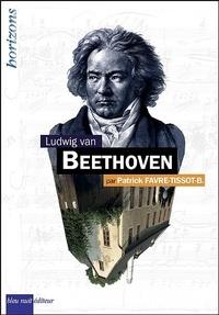 Patrick Favre-Tissot-Bonvoisin - Ludwig van Beethoven.