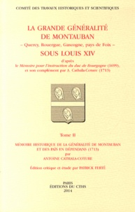 Patrick Ferté - La grande généralité de Montauban sous Louis XIV - 2 volumes.