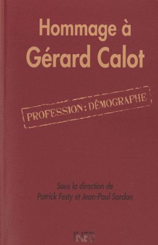 Patrick Festy et Jean-Paul Sardon - Hommage à Gérard Calot - Profession: démographe.