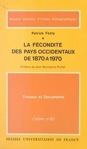 Patrick Festy et  Institut National d'Études Dém - La fécondité des pays occidentaux - De 1870 à 1970.