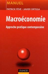 Patrick Fève et Javier Ortega - Macroéconomie - Approche pratique contemporaine.
