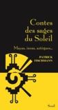 Patrick Fischmann - Contes des sages du Soleil - Mayas, incas, aztèques....