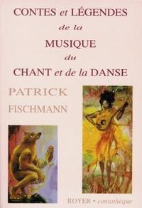 Patrick Fischmann - Contes et légendes de la musique, du chant et de la danse.