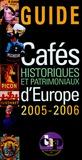 Patrick Flet et Daniel Roux - Guide des Cafés historiques et patrimoniaux d'Europe.