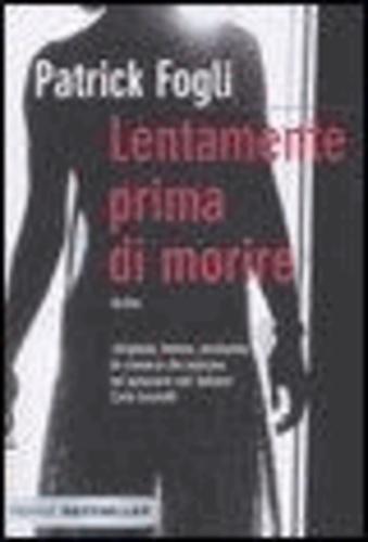 Patrick Fogli - Lentamente prima di morire.
