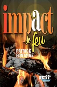 Patrick Fontaine - Impact de feu.