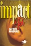Patrick Fontaine - Impact de foi.