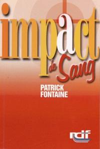 Patrick Fontaine - Impact de sang.
