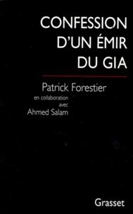 Patrick Forestier - Confession d'un émir du GIA.