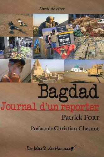 Patrick Fort - Bagdad - Journal d'un reporter.