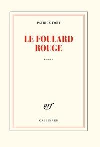Patrick Fort - Le foulard rouge.