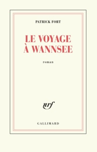Patrick Fort - Le voyage à Wannsee.