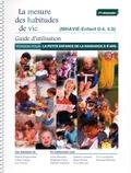 Patrick Fougeyrollas et Céline Lepage - La mesure des habitudes de vie - Guide d'utilisation MHAVIE-Enfant 0-4, 4.0 Version pour la petite enfance de la naissance à 4 ans.