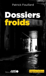 Patrick Fouillard - Dossiers froids.