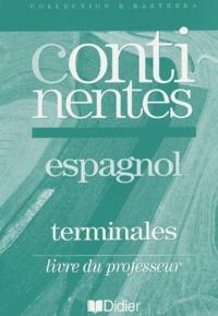 Patrick Fourneret et Patrick Lissorgues - Espagnol Terminales Continentes - Livre du professeur.