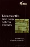 Patrick Fournier et Sandrine Lavaud - Eaux et conflits dans l'Europe médiévale et moderne - Actes des XXXIIe Journées Internationales d'Histoire de l'Abbaye de Flaran 8 et 9 octobre 2010.