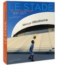 Patrick Francello et Jean-Jacques Fiorito - Le stade passionnément 1937-2017.