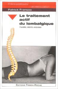 Patrick Fransoo - Le traitement actif du lombalgique - Flexibilité, stabilité, endurance.