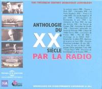 Patrick Fremeaux et Jean-Yves Patte - Anthologie du XXe siècle par la radio. 6 CD audio