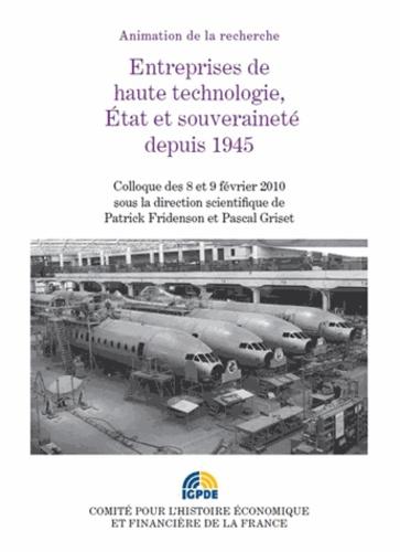 Patrick Fridens - Entreprises de hautes technologies. Etat et souveraineté depuis 1945.