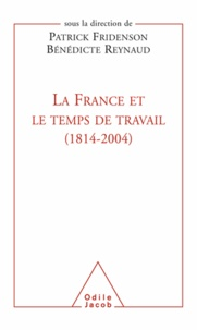 Patrick Fridenson et Bénédicte Reynaud - France et le temps de travail (1814-2004) (La).