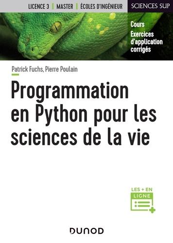 Patrick Fuchs et Pierre Poulain - Programmation en Python pour les sciences de la vie.