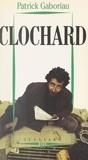 Patrick Gaboriau - Clochard - L'univers d'un groupe de sans-abri parisiens.