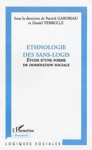 Patrick Gaboriau - Ethnologie des sans-logis - Etude d'une forme de domination sociale.