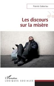 Patrick Gaboriau - Les discours sur la misère.