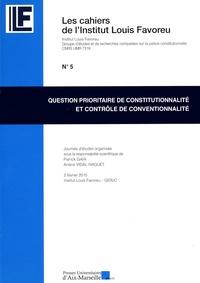 Patrick Gaïa et Ariane Vidal-Naquet - Question prioritaire de constitutionnalité et contrôle de conventionnalité.