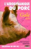Patrick Gale - L'aérodynamique du porc.